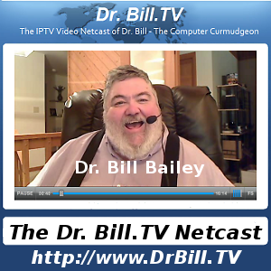 Dr. Bill.TV Video Netcasts