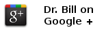 Dr. Bill on Google +